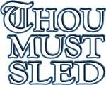 Thou Must Sled