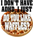 Do You Like Waffles?