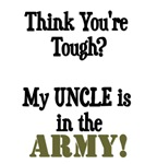 Think you're tough? My UNCLE is in the ARMY!