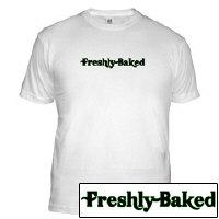 Freshly Baked Stoner T-Shirts