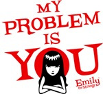 My Problem Is You