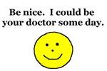 Be Nice...Doctor....