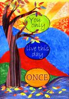 You Only Live This Day Once