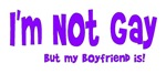 I'm Not Gay but my Boyfriend Is! Gifts