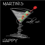 Martinis Make Me Happy
