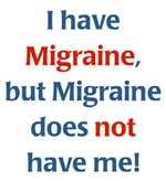 Migraines do NOT Have Me!