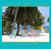 Caye Caulker, Belize GO SLOW