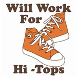 Will Work For Hi-Tops