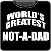 World's Greatest Not-A-Dad