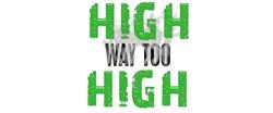 High Way Too High Design