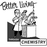 Better Living Through Chemistry T-Shirts.  Ah, sweet science.  Great retro scientist mixing up chemicals with the text BETTER LIVING THROUGH CHEMISTRY.