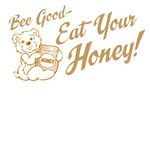 Eat Your Honey T-Shirts and Gifts