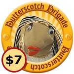 Official Butterscotch Brigade ($7 Markup)
