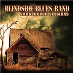 Blindside Blues Band - Smokehouse Sessions