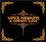 Vince Hawkins & Company Slave