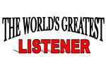 The World's Greatest Listener