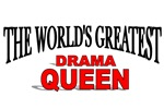 The World's Greatest Drama Queen