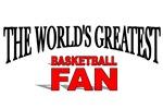 The World's Greatest Basketball Fan