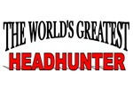 The World's Greatest Headhunter
