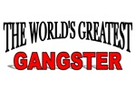 The World's Greatest Gangster