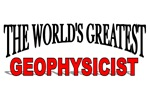 The World's Greatest Geophysicist