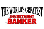 The World's Greatest Investment Banker