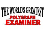 The World's Greatest Polygraph Examiner