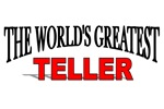 The World's Greatest Teller