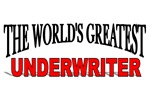 The World's Greatest Underwriter