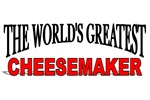 The World's Greatest Cheesemaker
