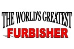 The World's Greatest Furbisher