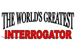 The World's Greatest Interrogator