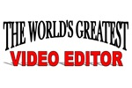 The World's Greatest Video Editor