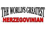 The World's Greatest Herzegovinian