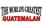 The World's Greatest Guatemalan