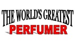 The World's Greatest Perfumer