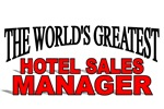 The World's Greatest Hotel Sales Manager