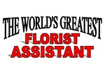 The World's Greatest Florist Assistant