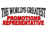 The World's Greatest Promotions Representative