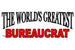 The World's Greatest Bureaucrat
