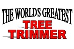 The World's Greatest Tree Trimmer
