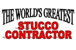 The World's Greatest Stucco Contractor