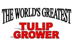 The World's Greatest Tulip Grower