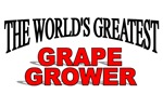 The World's Greatest Grape Grower
