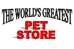 The World's Greatest Pet Store