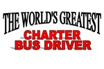 The World's Greatest Charter Bus Driver