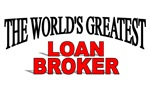 The World's Greatest Loan Broker