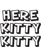 HERE KITTY KITTY - DOG SHIRT
