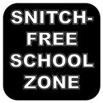 SNITCH-FREE SCHOOL ZONE
