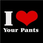 I Love (Heart) your pants